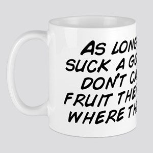 As long as they suck a good dick I don& Mug