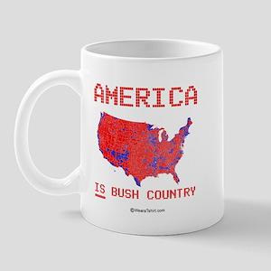 America IS Bush Country -  Mug
