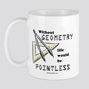 Without geometry, life is pointless -  Mug