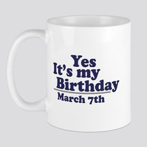 March 7 Birthday Mug