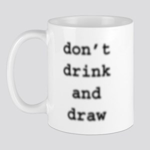 don't drink and draw Mug