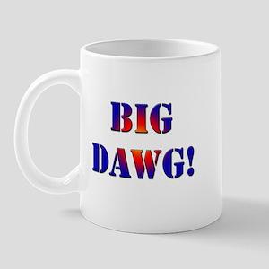Big Dawg! Mug