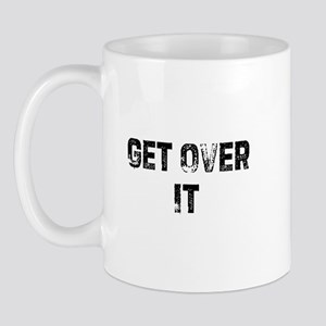 Get Over It Mug