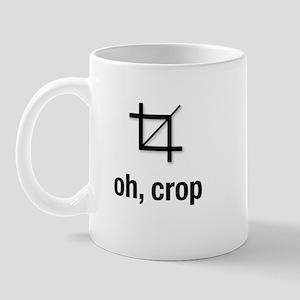 """""""Oh, Crop"""" Mug Mugs"""