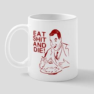 EAT SHIT AND DIE ANTI VALENTINES DAY Mug