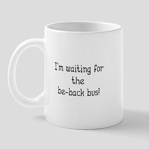 Waiting for Be-Back Bus - Car Sales Mug