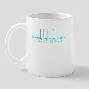 Extremely High Maintenance An Mug