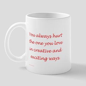 Hurt the one you love Mug