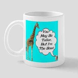You May Be Taller, But I'm T Mug