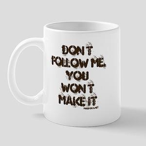 Don't Follow Me Mug