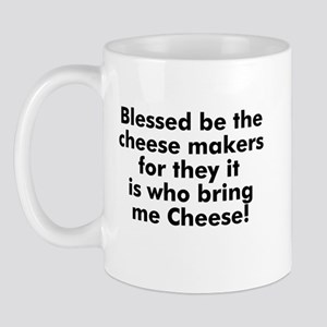 Blessed be the cheese makers  Mug