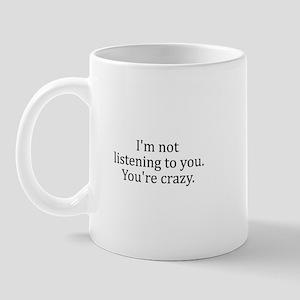 Not Listening Mug