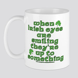 When Irish Eyes Are Smiling Joke Mug