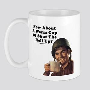 How About A Warm Cup Of Shut  Mug