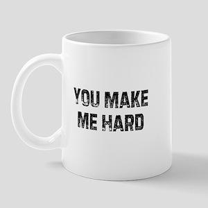You Make Me Hard Mug