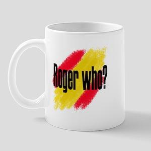 Roger Who Mug