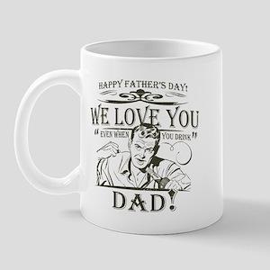 We love you dad! Mug