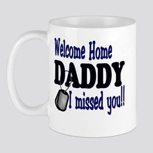 Welcome Home Daddy Missed You Mug