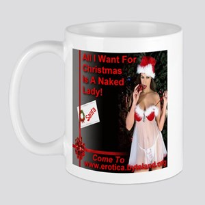 All I Want For Christmas Is A Naked Lady Mug