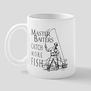 Master baiters catch more fish ~  Mug