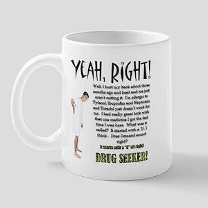 Drug Seeker Mug