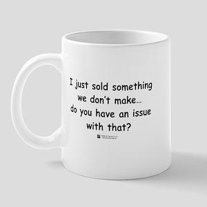 I just sold something Mug
