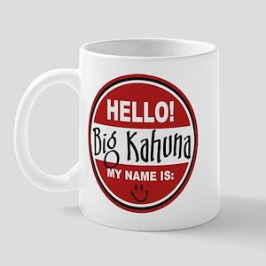 Hello My Name Is Big Kahuna Mug
