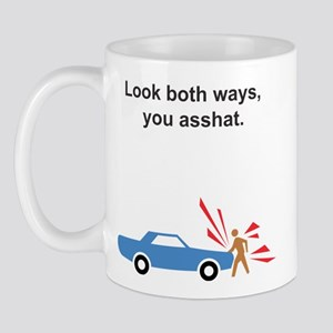 Look Both Ways Asshat Mug