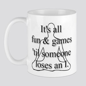 It's all fun & games... Mug
