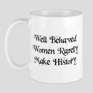 Well Behaved Women 11 oz Ceramic Mug