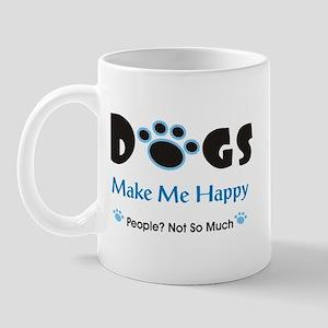 Dogs Make Me Happy 2 Mugs