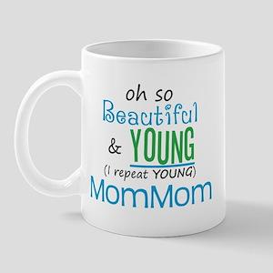 Beautiful and Young MomMom Mug
