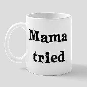 mama tried Mug