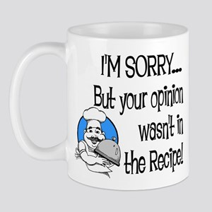 Your Opinion Wasn't In It Mug