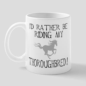 Rather...Thoroughbred! Mug
