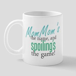 MomMom's the Name! Mug