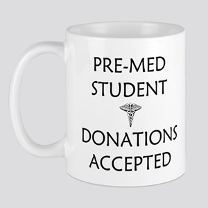 Pre-Med Student - Donations Accepted Mug