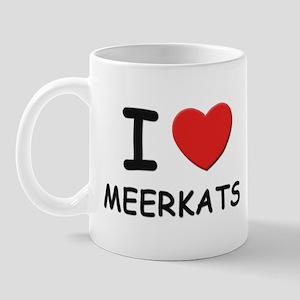 I love meerkats Mug