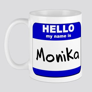 hello my name is monika  Mug