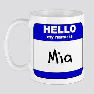hello my name is mia  Mug