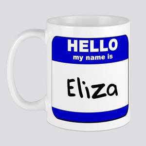 hello my name is eliza  Mug