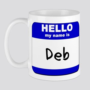 hello my name is deb  Mug