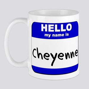 hello my name is cheyenne  Mug