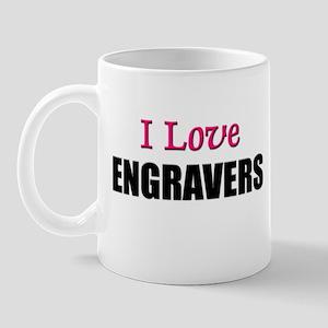 I Love ENGRAVERS Mug