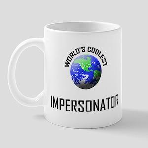 World's Coolest IMPERSONATOR Mug