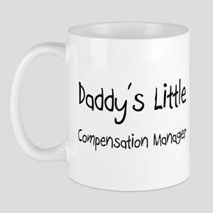 Daddy's Little Compensation Manager Mug