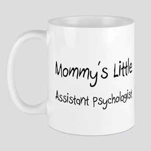 Mommy's Little Assistant Psychologist Mug