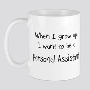 When I grow up I want to be a Personal Assistant M