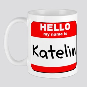 Hello my name is Katelin Mug