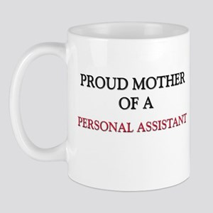 Proud Mother Of A PERSONAL ASSISTANT Mug
